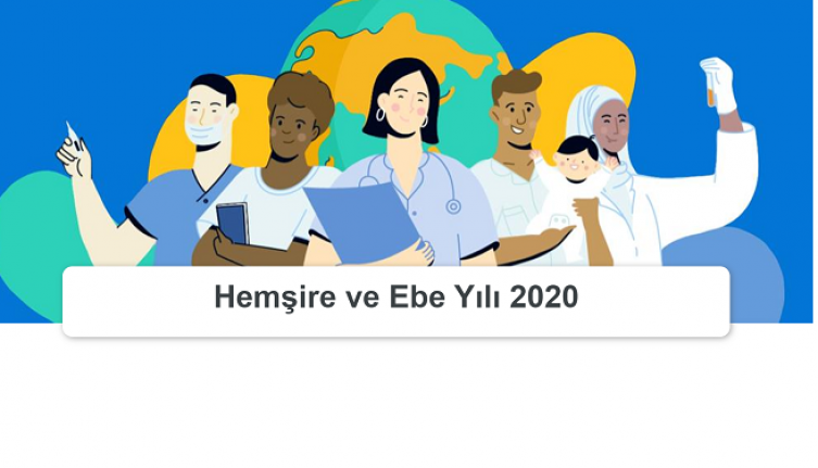 [Resim: who_2020_yi_ebe_ve_hemsire_yili_ilan_ett..._5b324.png]