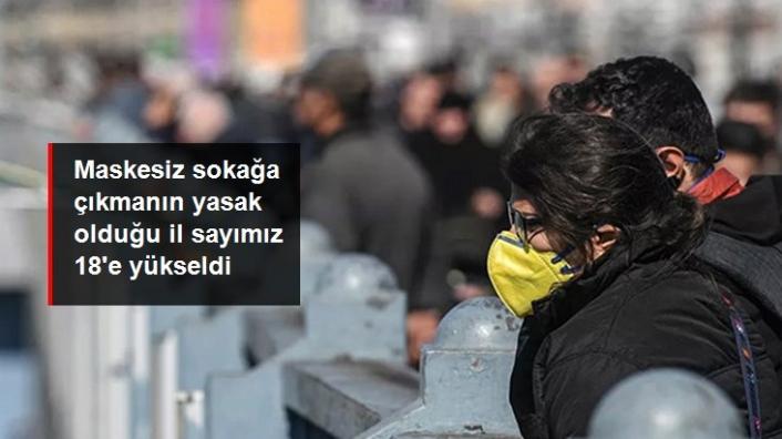 Maskesiz sokağa çıkmanın yasak olduğu iller