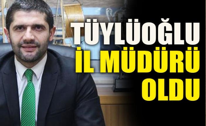 Tüylüoğlu İl Müdürü oldu
