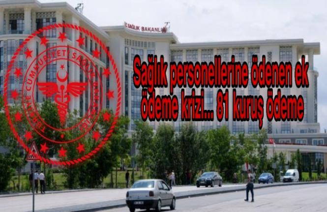SAĞLIK PERSONELİNE 81 KURUŞ EK ÖDEME !