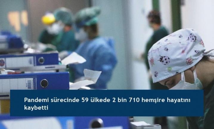 Pandemi sürecinde 59 ülkede 2 bin 710 hemşire hayatını kaybetti