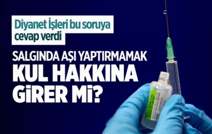 Salgında Aşı Yaptırmamak Kul Hakkına Girer Mi? Diyanet Cevap Verdi