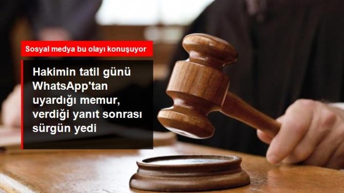 Hakime Cevap Veren Memura Sürgün!