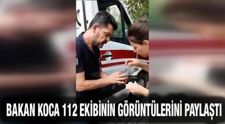 Bakan Koca 112 ekibinin görüntülerini paylaştı