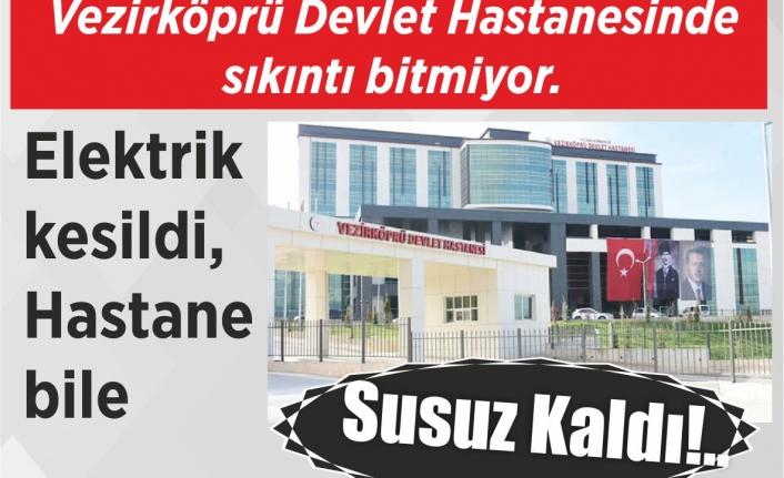 Vezirköprü Devlet Hastanesinde sıkıntı bitmiyor.