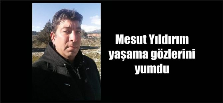 112 Acil Servis görevlisi Mesut Yıldırım vefat etti