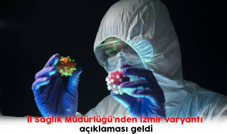 İl Sağlık Müdürlüğü'nden İzmir varyantı açıklaması