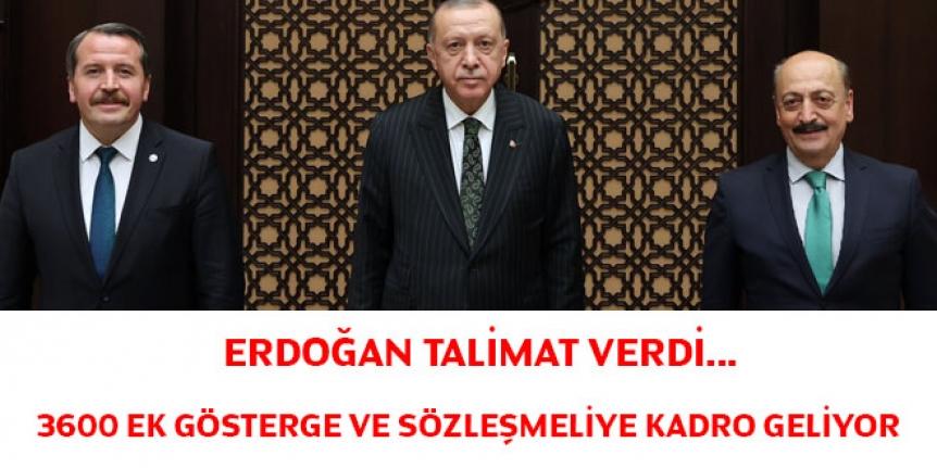 Erdoğan talimat verdi... 3600 ek gösterge ve sözleşmeliye kadro geliyor