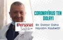 Coronavirus'ten Dolayı Bir Doktor Daha Hayatını...