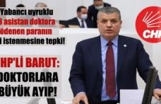 CHP'li Barut: Doktorlara büyük ayıp!
