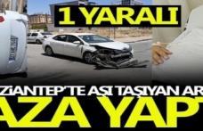 Gaziantep'te korona aşısını taşıyan araç kaza geçirdi: 1 yaralı