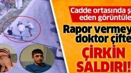 MARDİN Rapor vermeyen doktor çifte cadde ortasında saldırı