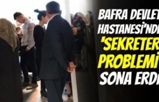 Bafra Devlet'te 'Sekreter Krizi' Sona...