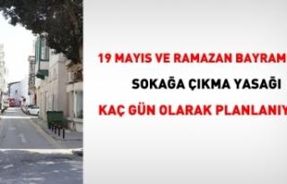 19 Mayıs ve bayramda sokağa çıkma yasağı kaç...