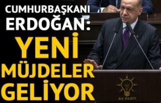 Cumhurbaşkanı Erdoğan: Yeni müjdeler geliyor