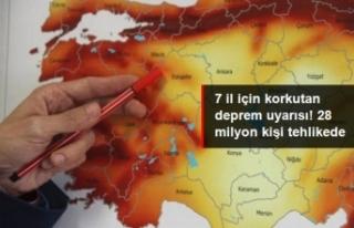 7 il için korkutan deprem uyarısı