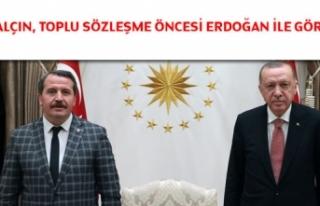 Ali Yalçın, toplu sözleşme öncesi Erdoğan ile...