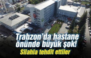 Hastane önünde şok! Silahla tehdit ettiler...
