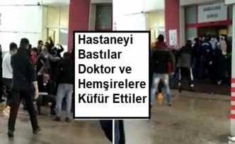 Hastaneyi Savaş Alanına Çevirdiler