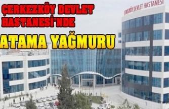 Çerkezköy Devlet Hastanesi'ne yeni başhekim, müdür ve müdür yardımcısı ataması
