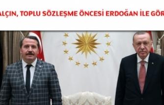 Ali Yalçın, toplu sözleşme öncesi Erdoğan ile görüştü