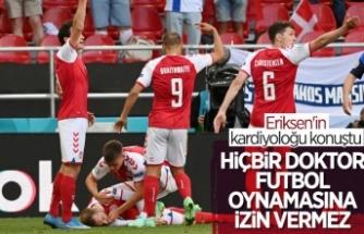 Eriksen'in doktoru: Hiçbir doktor futbol oynamasına izin vermez