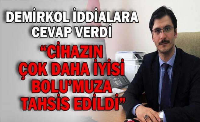 """CİHAZIN ÇOK DAHA İYİSİ BOLU'MUZA TAHSİS EDİLDİ"""