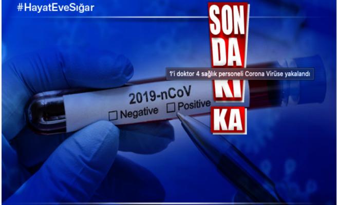 1'i doktor 4 sağlık personeli Corona Virüse yakalandı