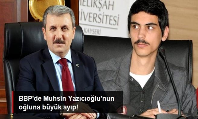 Büyük Birlik Partisi'nde Yazıcıoğlu'nun oğluna büyük ayıp