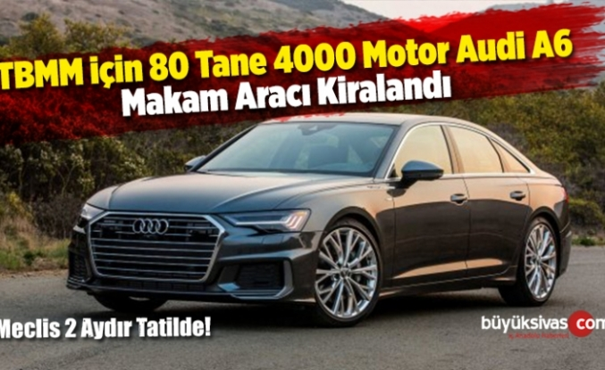 Milletvekilleri İçin 80 Adet Yeni Audi