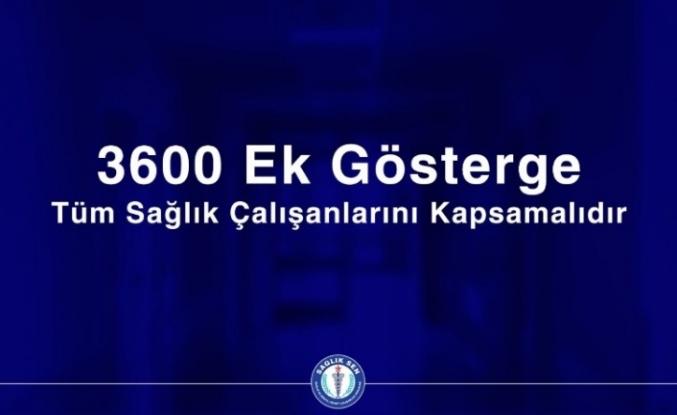 Sağlık Sen : 3600 Tüm Sağlık Çalışanlarını Kapsamalıdır